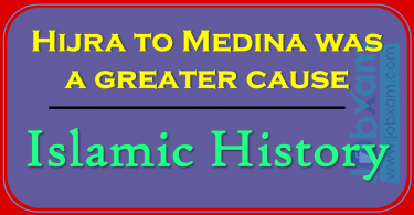 Hijra to Medina was a greater cause , Islamic History