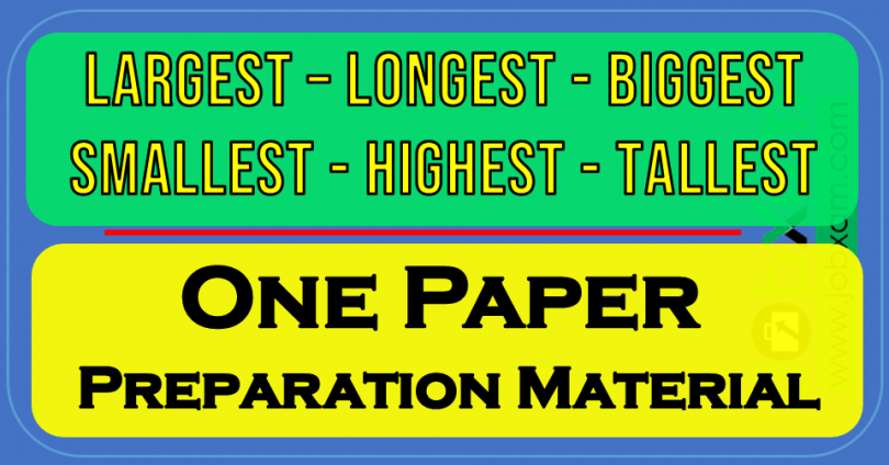 Largest, Longest, Biggest, Smallest, Highest, And Tallest In The World One Paper Preparation Material