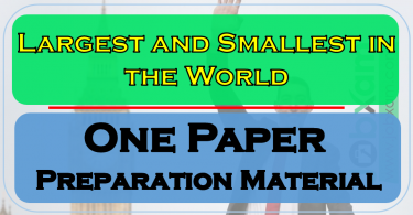 Largest and Smallest in the World , One Paper Preparation Material