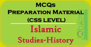 MCQs Preparation Material (CSS LEVEL) , Islamic Studies-History