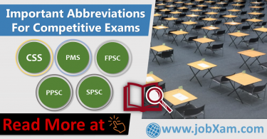 Important Abbreviations For Competitive Exams for CSS, PMS, SPSC, PPSC, FPSC, NTS and other exams. List of Abbreviations which are often asked CSS in general knowledge papers in competitive exams.